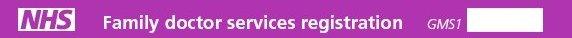 NHS GMS1 family doctor services registration form heading